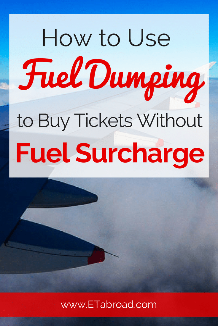 Fuel dumping buying flight ticket without fuel surcharges for Airline tickets buy now pay later
