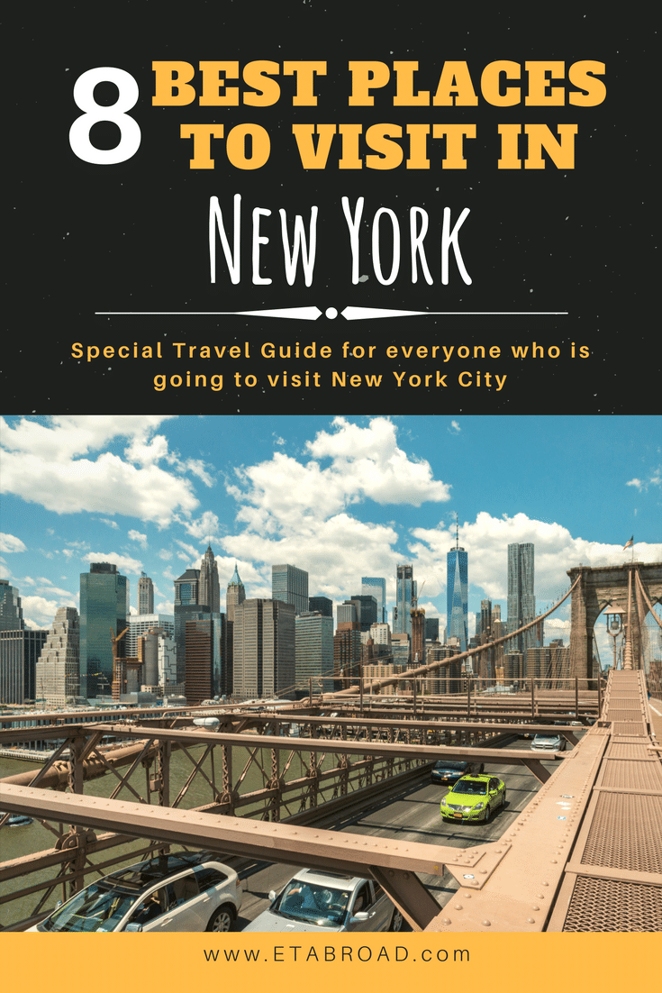 The best 8 places to visit in new york city e t abroad for Famous cities in new york