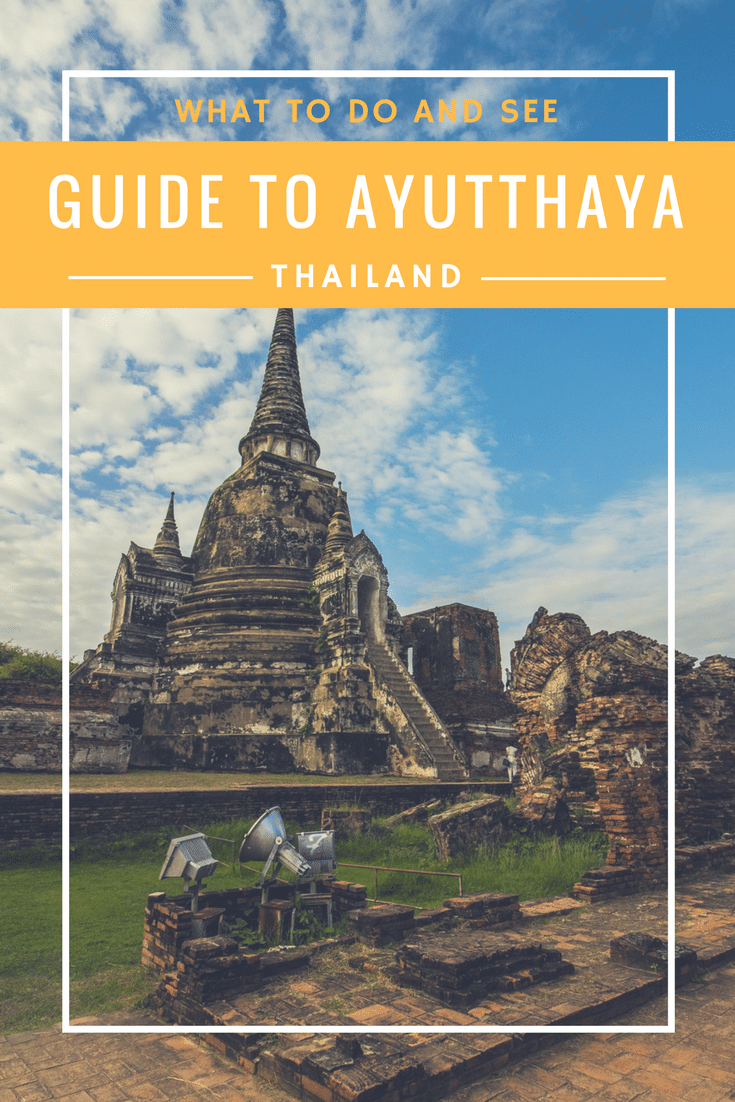 Ayutthaya Travel Guide | Thailand Ayutthaya | What to see in Ayutthaya and What to do | must-see places in Ayutthaya Thailand | Day trip from Bangkok